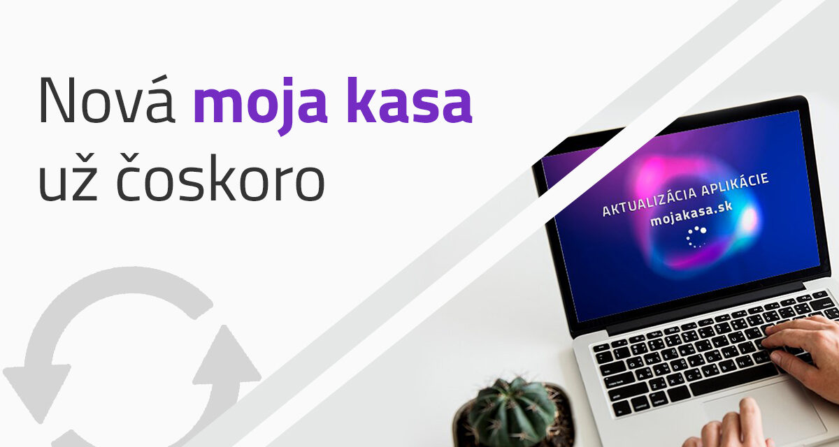 https://mojakasa.sk/wp-content/uploads/2021/08/Nova-moja-kasa-002-1200x640.jpg